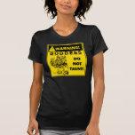 Warning! Goddess: Do not taunt! Tshirts