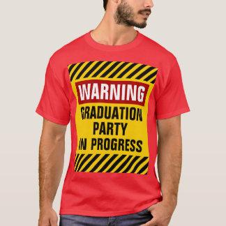 Warning Graduation Party In Progress T-Shirt