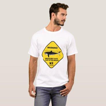 Beach Themed Warning: Grey Men Surf on this Beach T-Shirt