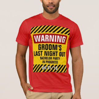Warning Groom Last Night Out Bachelor Party T-Shirt