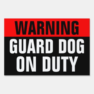 Warning, Guard Dog On Duty, Customizable Yard Sign