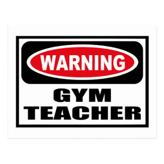 Warning GYM TEACHER Postcard