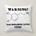 Warning! High Dopamine Levels Inside (Chemistry) Pillow