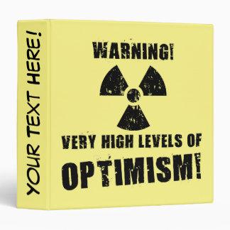 Warning! High Levels of Optimism! 3 Ring Binder