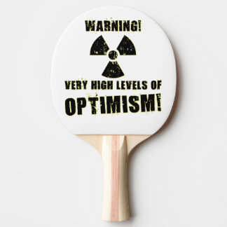 Warning! High Levels of Optimism! Ping Pong Paddle