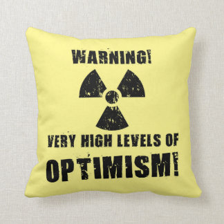 Warning! High Levels of Optimism! Throw Pillow