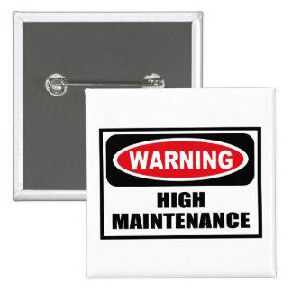 Warning HIGH MAINTENANCE Button