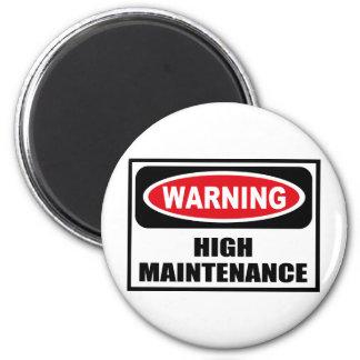 Warning HIGH MAINTENANCE Magnet