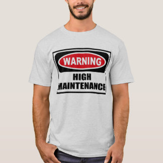 Warning HIGH MAINTENANCE Men's T-Shirt