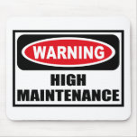 Warning HIGH MAINTENANCE Mousepad