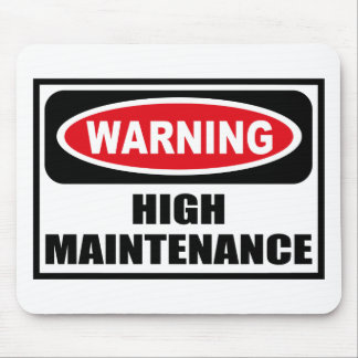 Warning HIGH MAINTENANCE Mousepad