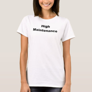 Warning. High Maintenance T-Shirt