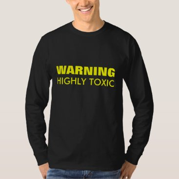 PhotographyByPixie WARNING Highly Toxic funny Long Sleeved Top T-Shir