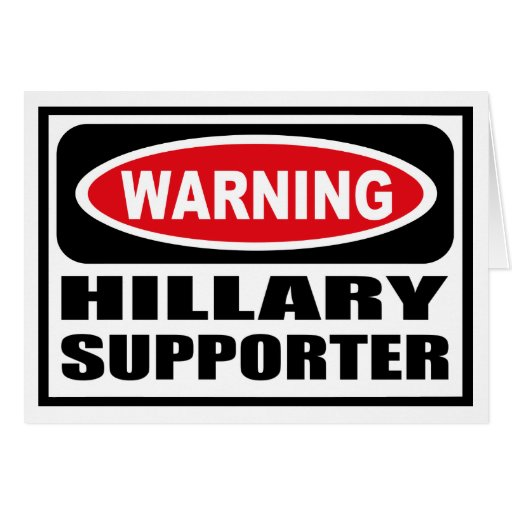 Warning HILLARY SUPPORTER Greeting Card