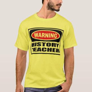 Warning HISTORY TEACHER Men's T-Shirt