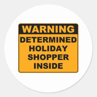 Warning, Holiday Shopper! Classic Round Sticker