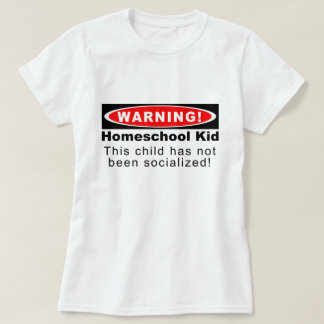 Warning!  Homeschool Kid Tshirt