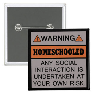 Warning! Homeschooled! 2 Inch Square Button