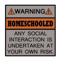 Warning! Homeschooled! shirt