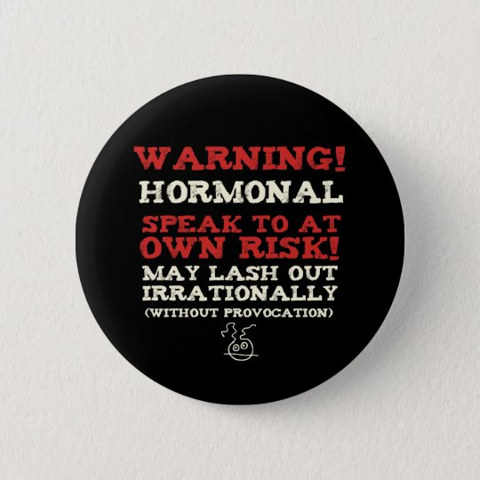 Warning! Hormonal Button
