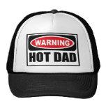 Warning HOT DAD Hat