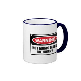 Warning HOT MOMS MAKE ME HORNY Mug