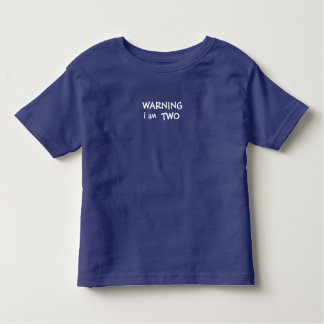 WARNING I AM TWO T-SHIRT