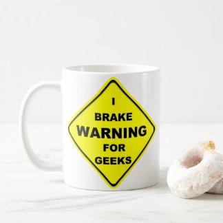 Warning I Brake for Geeks Coffee Mug