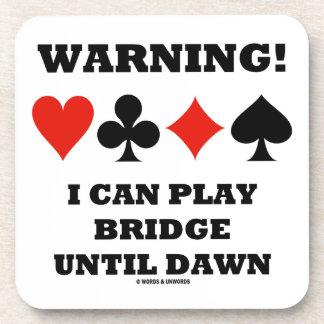 Warning! I Can Play Bridge Until Dawn Coasters