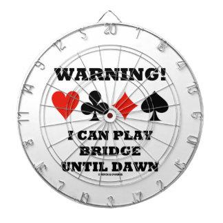 Warning! I Can Play Bridge Until Dawn Dartboard With Darts