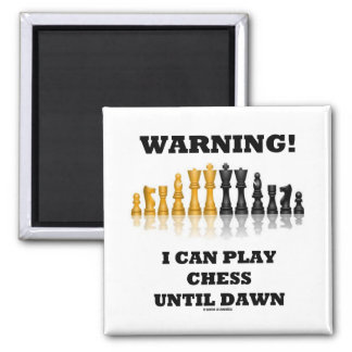 Warning! I Can Play Chess Until Dawn (Chess Set) 2 Inch Square Magnet