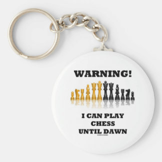 Warning! I Can Play Chess Until Dawn (Chess Set) Basic Round Button Keychain