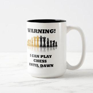 Warning! I Can Play Chess Until Dawn (Chess Set) Two-Tone Coffee Mug