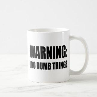 Warning I Do Dumb Things Coffee Mug