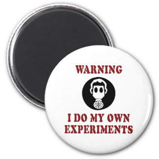 Warning I Do My Own Experiments - Gas Mask 2 Inch Round Magnet