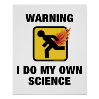 Warning I Do My Own Science - Funny Fart Humor Poster