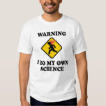 Warning I Do My Own Science T-Shirt