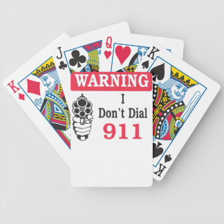 Warning  i do not dial 911 bicycle playing cards
