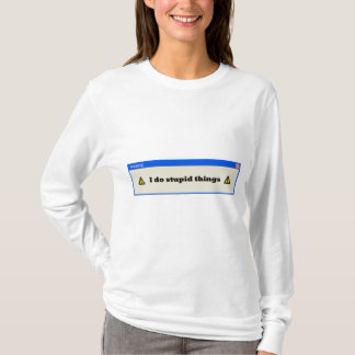 Warning: I do stupid things T-Shirt