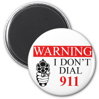 Warning: I Don't Dial 911 2 Inch Round Magnet