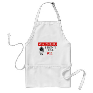 Warning: I Don't Dial 911 Adult Apron