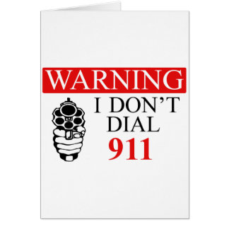 Warning: I Don't Dial 911 Card