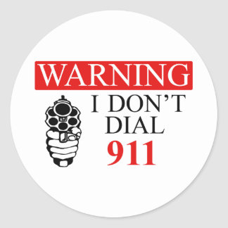 Warning: I Don't Dial 911 Classic Round Sticker