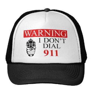 Warning: I Don't Dial 911 Hats