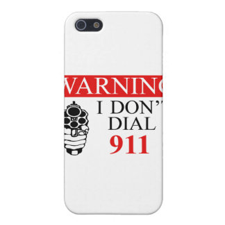 Warning: I Don't Dial 911 iPhone 5 Case