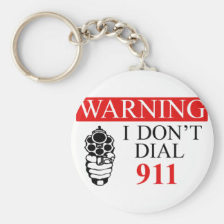 Warning: I Don't Dial 911 Keychain