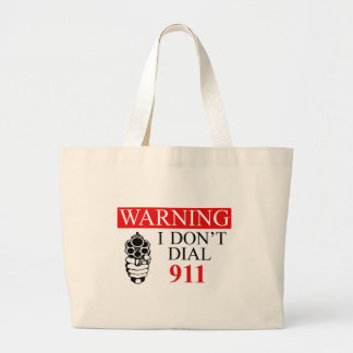 Warning: I Don't Dial 911 Large Tote Bag