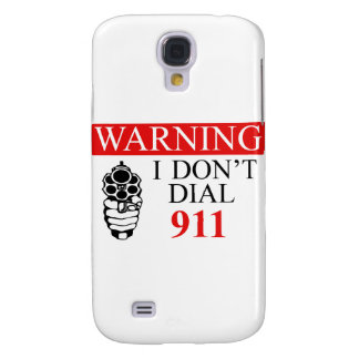 Warning: I Don't Dial 911 Samsung Galaxy S4 Cases