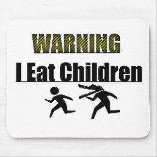 WARNING i eat children Mouse Pad