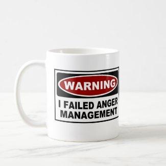 Warning : I Failed Anger Management mug